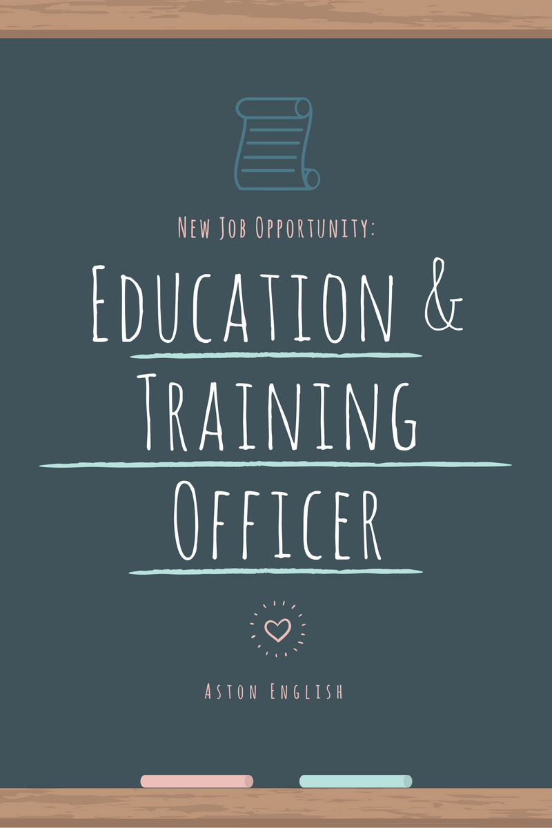 education and training officer job opportunity aston english education and training officer job opportunity job opportunities